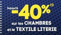 jusqu'à -40% sur les chambres et le textile literie